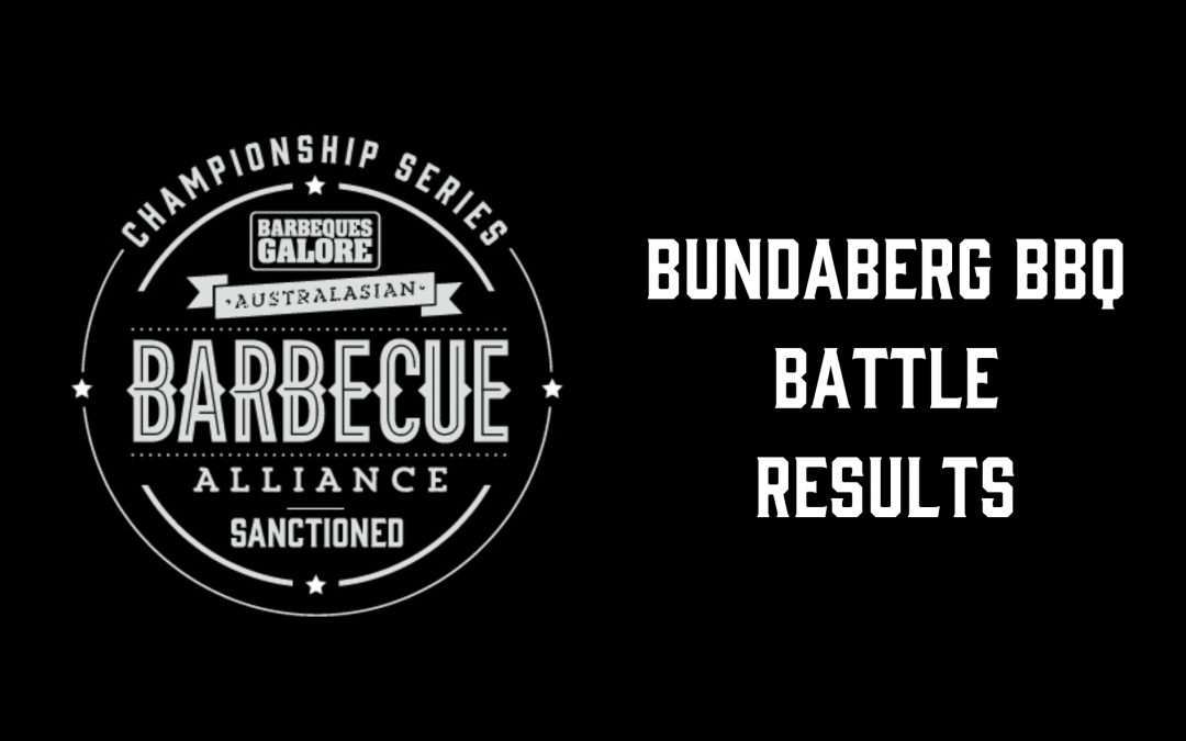 Bundaberg BBQ Battle – Results