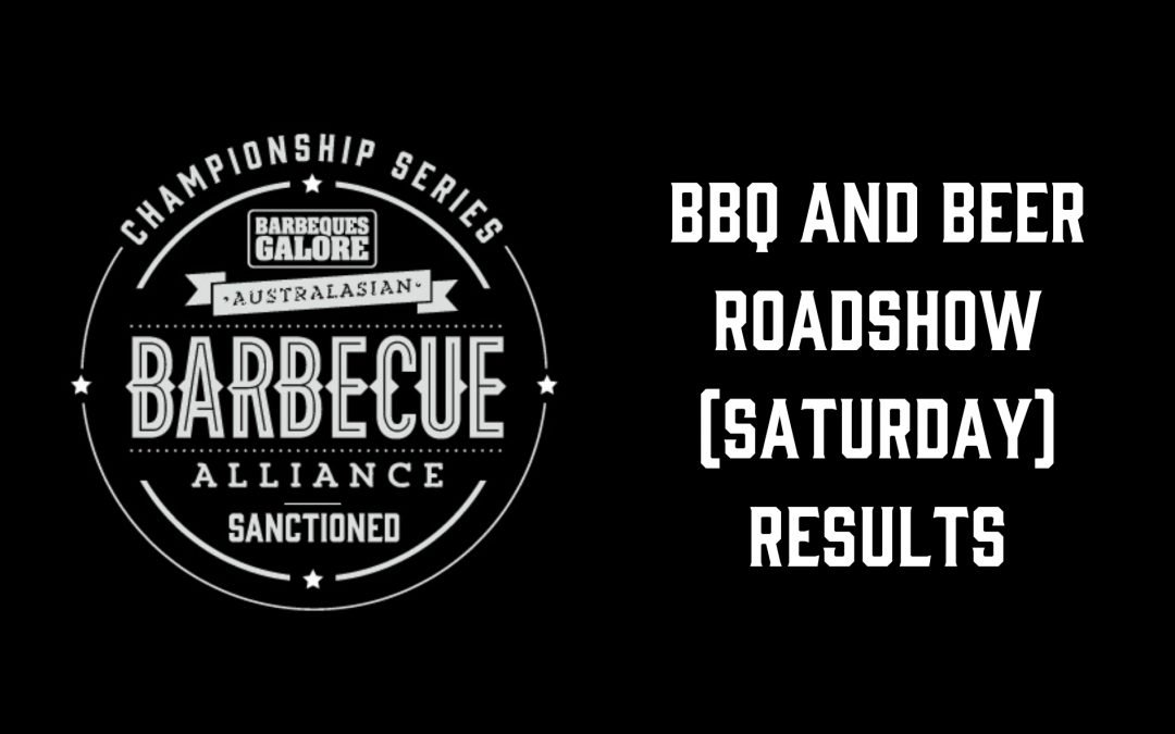 BBQ and Beer Roadshow (Saturday) – Results